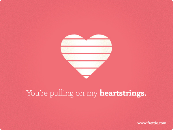 You're Pulling On My Heartstrings