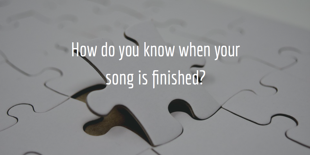 How do you know when your song is done? :: The Frettie Journal